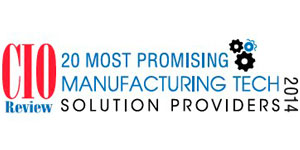 20 Most Promising Manufacturing Tech Solution Providers - 2014