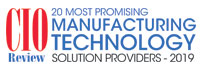 Top 20 Manufacturing Technology Solution Companies - 2019