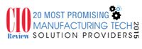 Top 20 Manufacturing Technology Solution Companies - 2015