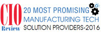 20 Most Promising Manufacturing Technology Solution Providers - 2016